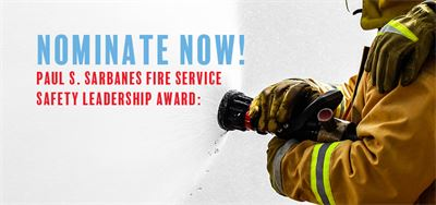 Nominations now open: Paul S. Sarbanes Fire Service Safety Leadership Award